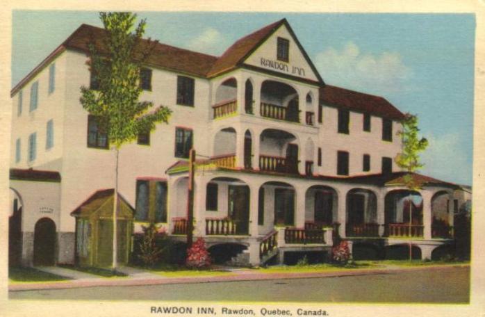 "Auberge ""Rawdon Inn,"" Rawdon, vers 1940. Ancienne carte postale. (Collection privée). / The Rawdon Inn, Rawdon, c.1940. Early postcard. (private collection)"