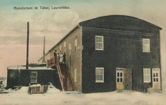 Manufacture de tabac, Laurentides (Saint-Lin). Ancienne carte postale, vers 1910. (Collection privée) / Tobacco manufacturer, Laurentides (St. Lin). Early hand-tinted postcard, c.1910. (Private collection)